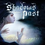 perfect chapter - shadows past