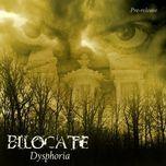 dysphoria - bilocate