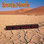 smash mouth - all star smash hits - smash mouth