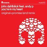 you're in my heart (single) - john dahlback