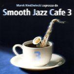 smooth jazz cafe vol. 3 - v.a