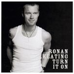 turn it on - ronan keating