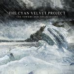 the towers and the blizzard - the cyan velvet project