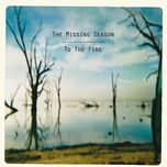 to the fire - the missing season
