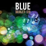 broken / ayo (single) - blue