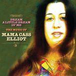 dream a little of me (mama cass 68-70) - mama cass