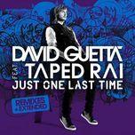 just one last time (remixes) - david guetta, taped rai