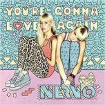 you're gonna love again (remixes) - nervo