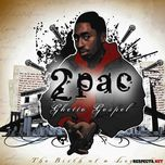 ghetto gospel (the birth of a legend) - 2pac