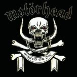 march or die - motorhead