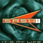it's my life - sash!