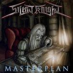 masterplan - silent knight