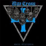 mass hysteria - blue cross