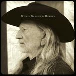 heroes (2012) - willie nelson