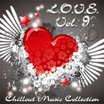 l.o.v.e: chillout music collection (vol. 9) - v.a