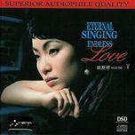 eternal singing endless love v - dieu tu dinh (yao si ting)