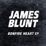 bonfire heart (ep 2013) - james blunt