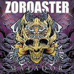 matador - zoroaster