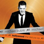 hollywood (deluxe ep) - michael buble