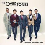 good ol' fashioned love (platinum edition) - the overtones