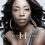 only one in the world - heather headley
