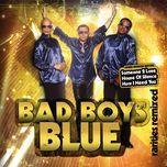 tuyen tap ca khuc hay nhat cua bad boys blue - bad boys blue