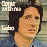 come with me - lobo