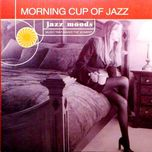 jazz moods: morning cup of jazz - v.a