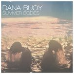 summer bodies - dana buoy