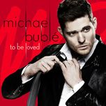 to be loved (deluxe edition) - michael buble