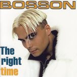 the right time - bosson