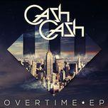 overtime (ep) - cash cash