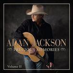 precious memories volume ii - alan jackson