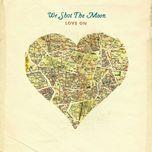 love on - we shot the moon