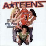pop 'til you drop! - a*teens