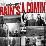 rain's 'a comin' - children 18:3