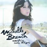everything comes & goes - michelle branch
