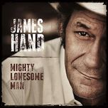 mighty lonesome man - james hand