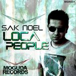 loca people (remixes) - sak noel