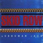 subhuman race - skid row