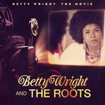 betty wright the movie - betty wright, the roots