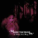 in darkness comes beauty - dark the suns