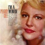 i'm a woman - peggy lee