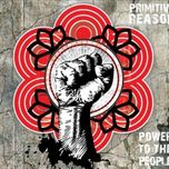 power to the people - primitive reason