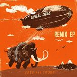 safe and sound (remix - ep 2013) - capital cities
