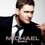 tuyen tap ca khuc hay nhat cua michael buble (2013) - michael buble