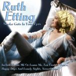 smoke gets in your eyes - ruth etting