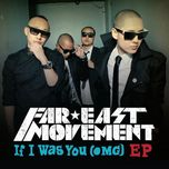 if i was you (omg) - far east movement