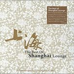 the best of shanghai lounge (the finest lounge music) - v.a