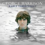 early takes (vol. 1) - george harrison
